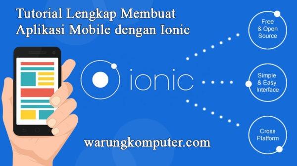 Tutorial Lengkap Membuat Aplikasi Mobile dengan Ionic