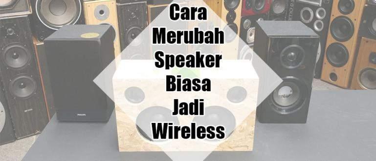 Cara Merubah Speaker Kabel Menjadi Speaker Wireless