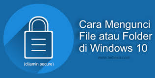 Cara Mengunci Folder di Laptop Windows 10