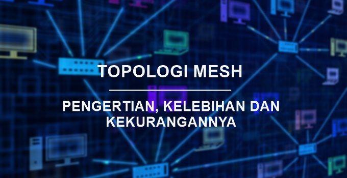 Definisi Topologi Mesh Serta